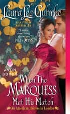 When The Marquess Met His Match ebook by Laura Lee Guhrke
