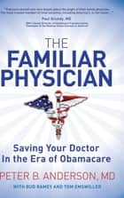 The Familiar Physician ebook by Peter B. Anderson M.D.,Bud Ramey,Tom Emswiller