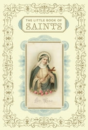 The Little Book of Saints ebook by Christine Barrely