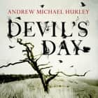 Devil's Day - From the Costa winning and bestselling author of The Loney audiobook by Richard Burnip, Andrew Michael Hurley
