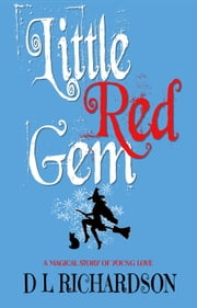 Little Red Gem ebook by D L Richardson