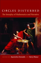 Circles Disturbed - The Interplay of Mathematics and Narrative ebook by