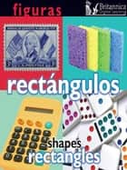 Figuras: Rectángulos (Rectangles) ebook by Esther Sarfatti, Britannica Digital Learning