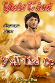 Y'all Tied Up (Yule Tied) ebook by Crymsyn Hart
