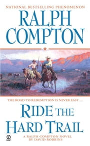Ralph Compton Ride the Hard Trail ebook by Ralph Compton,David Robbins