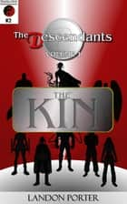 The Descendants #2 - The Kin - The Descendants Main Series, #2 ebook by Landon Porter