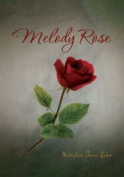 Melody Rose ebook by Natalie Irene Lahr