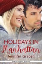 Holidays in Manhattan ebook by Jennifer Gracen