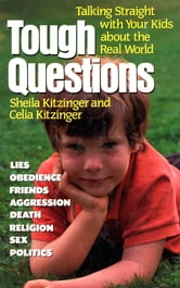 Tough Questions - Talking Straight With Your Kids About the Real World ebook by Sheila Kitzinger,Cecelia Kitzinger