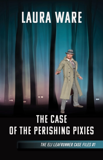The Case of the Perishing Pixies ebook by Laura Ware