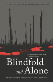 Blindfold and Alone ebook by John Hughes-Wilson,Cathryn M Corns