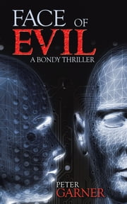 FACE OF EVIL - A BONDY THRILLER ebook by Peter Garner