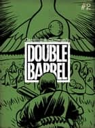Double Barrel #2 ebook by Zander Cannon, Kevin Cannon