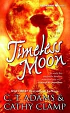 Timeless Moon ebook by Cathy Clamp, C.T. Adams