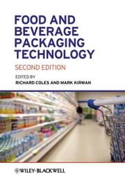Food and Beverage Packaging Technology ebook by Richard Coles,Mark J. Kirwan