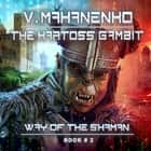 The Kartoss Gambit audiobook by Vasily Mahanenko, Jonathan Yen