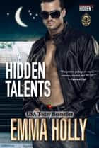 Hidden Talents ebook by Emma Holly