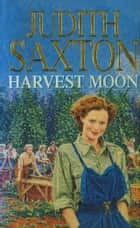 Harvest Moon eBook by Judith Saxton