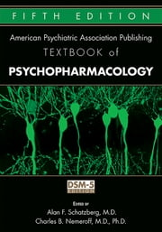 The American Psychiatric Association Publishing Textbook of Psychopharmacology ebook by Alan F. Schatzberg, Charles B. Nemeroff
