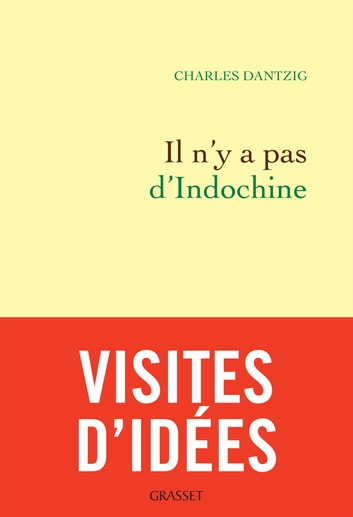 Il n'y a pas d'Indochine - Préface inédite ebook by Charles Dantzig