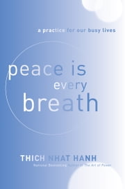 Peace Is Every Breath ebook by Thich Nhat Hanh