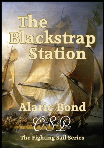The Blackstrap Station - The Fighting Sail Series, #9 eBook by Alaric Bond