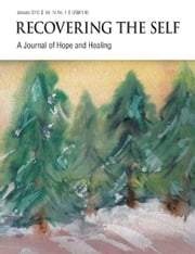 Recovering The Self - A Journal of Hope and Healing (Vol. IV, No. 1) -- Focus on Abuse Recovery ebook by Ernest Dempsey