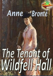 The Tenant of Wildfell Hall: Classic Novel - (With Audiobook Link) ebook by Anne Brontë