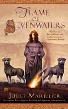 Flame of Sevenwaters ebook by Juliet Marillier