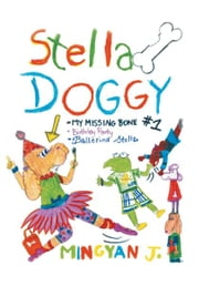 Stella Doggy - Book One of Stella's Awesome Adventures ebook by Mingyan Jiang