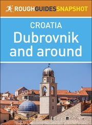 The Rough Guide Snapshot Croatia: Dubrovnik and around ebook by Rough Guides