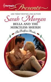 Bella and the Merciless Sheikh ebook by Sarah Morgan