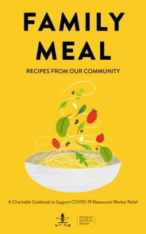 Family Meal - Recipes from Our Community ebook by Penguin Random House
