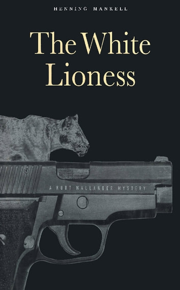 The White Lioness eBook by Henning Mankell