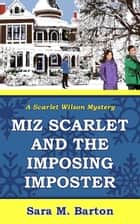 Miz Scarlet and the Imposing Imposter - A Scarlet Wilson Mystery, #1 電子書籍 by Sara M. Barton