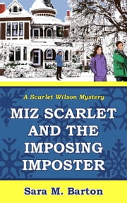 Miz Scarlet and the Imposing Imposter - A Scarlet Wilson Mystery, #1 ebook by Sara Barton