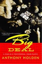 Big Deal - A Year as a Professional Poker Player ebook by Anthony Holden