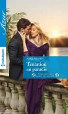 Tentation au paradis ebook by Nina Milne