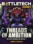 BattleTech Legends: Threads of Ambition ebook by Loren L. Coleman