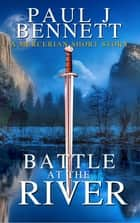 Battle at the River - A Mercerian Short Story ebook by Paul Bennett