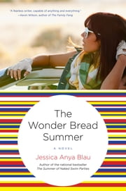 The Wonder Bread Summer ebook by Jessica Anya Blau