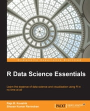 R Data Science Essentials ebook by Raja B. Koushik,Sharan Kumar Ravindran