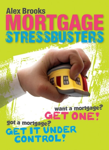 Mortgage Stressbusters ebook by Alex Brooks