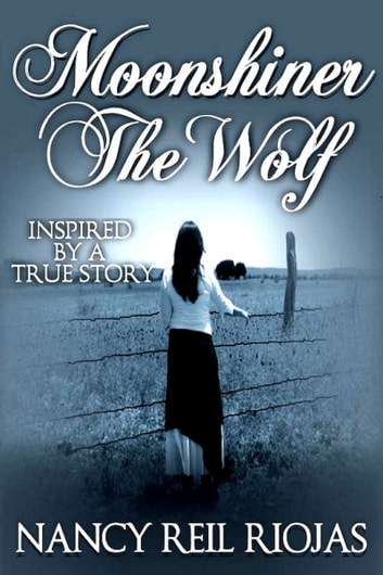 Moonshiner The Wolf ebook by Nancy Reil Riojas