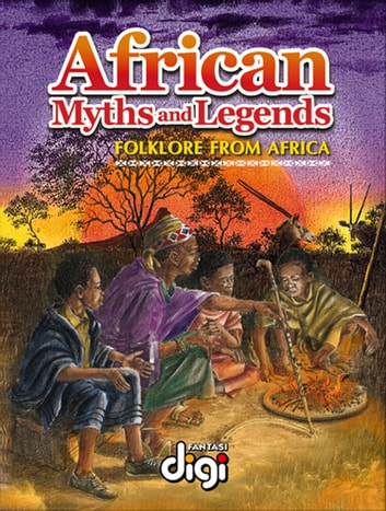 African Myths and Legends - English ebook by Nico Meyer