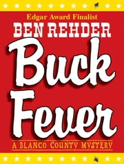 Buck Fever - Blanco County Mysteries, #1 ebook by Ben Rehder