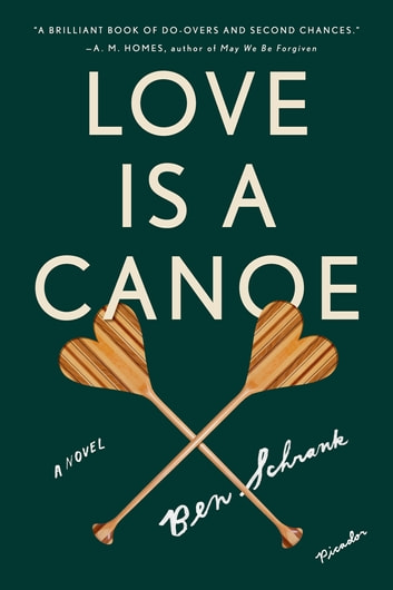 Love Is a Canoe - A Novel ebook by Ben Schrank