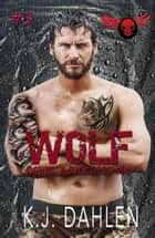 Wolf - Devil's Advocates MC, #3 ebook by Kj Dahlen