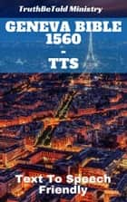 Geneva Bible 1560 - TTS - Text To Speech Friendly ebook by TruthBeTold Ministry, William Whittingham, Myles Coverdale,...