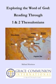 Exploring the Word of God: Reading Through 1 & 2 Thessalonians ebook by Michael Morrison